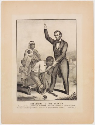 "Freedom To The Slaves. Proclaimed January 1st 1863. By Abraham Lincoln, President Of The United States. ""Proclaim Liberty Throughout All The Land Unto All The Inhabitants Thereof."", Currier & Ives"
