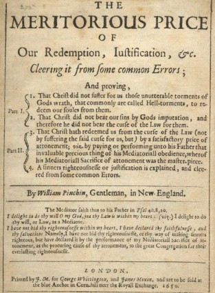 """The Meritorious Price Of Our Redemption"", By William Pynchon, 1650"