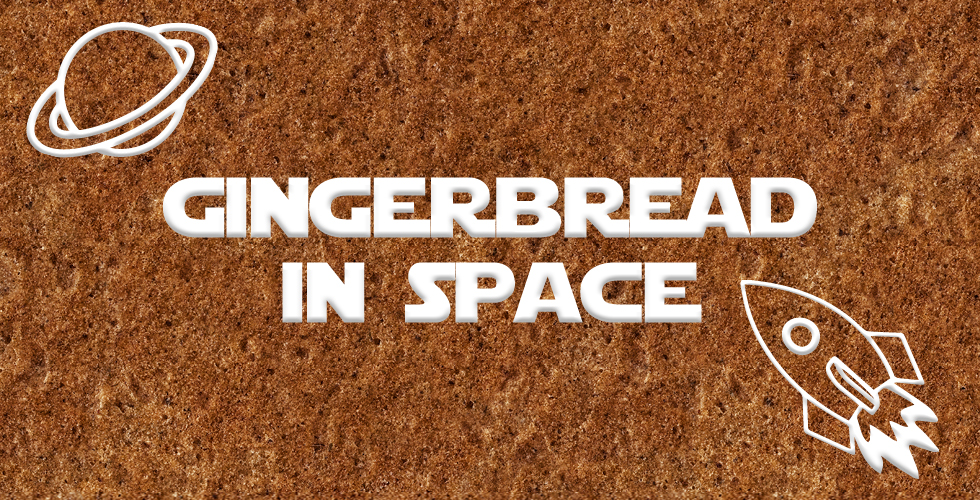 Gingerbread In Space 2017 980 500