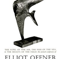 The Fowl Of The Air, The Fish Of The Sea & The Beasts Of The Field: The Animal Sculptures Of Elliot Offner