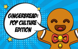 Gingerbread: Pop Culture Edition