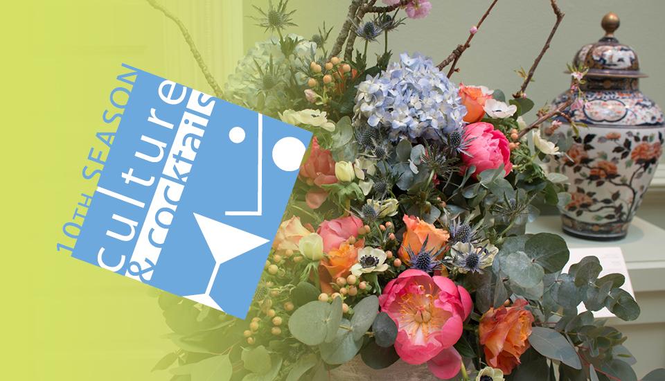Culture & Cocktails: Festival of Flowers