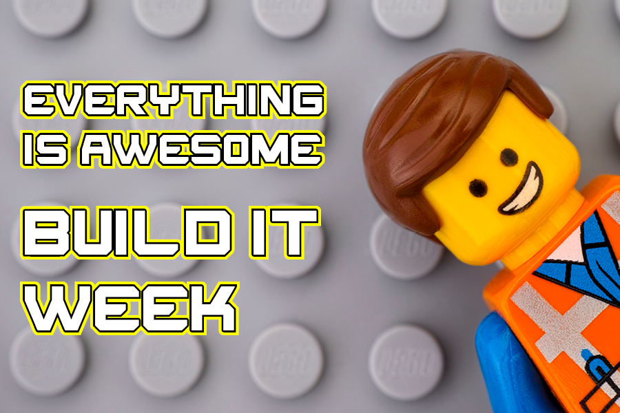 Everything Is Awesome! Build It Week