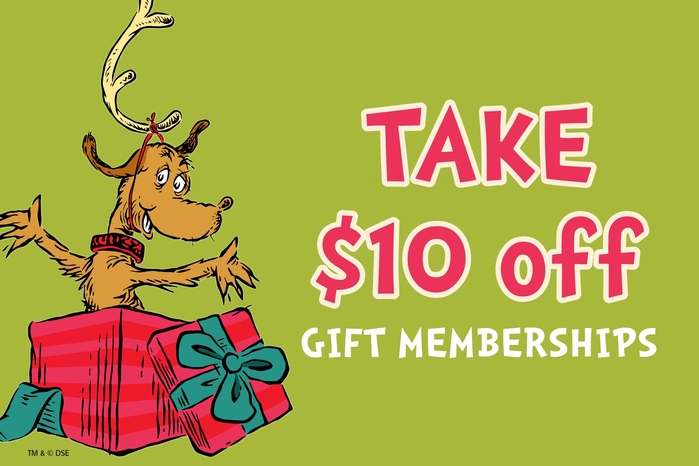 Take $10 off gift memberships
