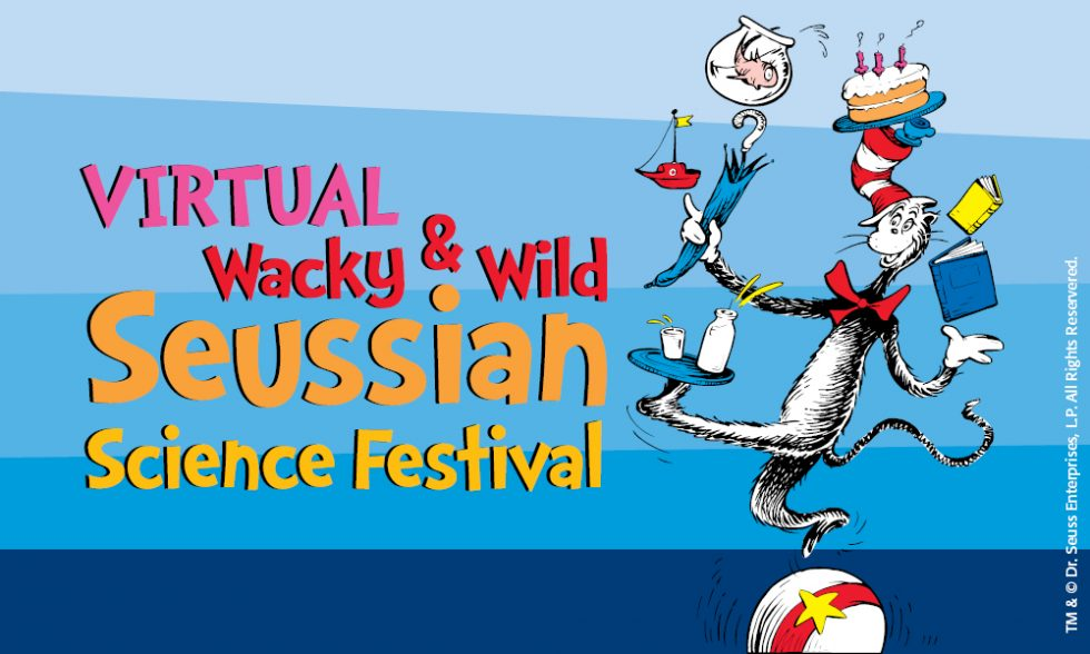 Wacky And Wild Seussian Science Festival Is HERE!