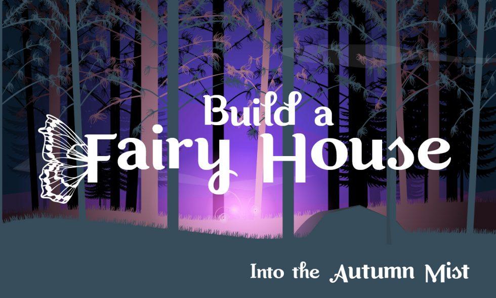 Build a Fairy House