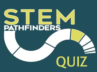 STEM Pathfinders Quiz