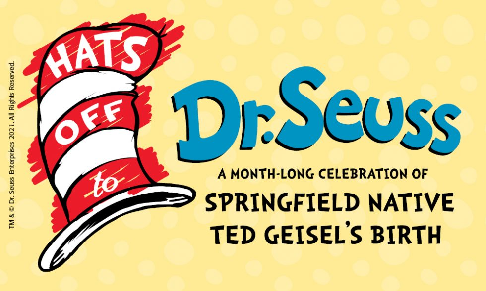 Celebrate The Birth Of Springfield-Native Theodor Seuss Geisel At A Month-Long Party