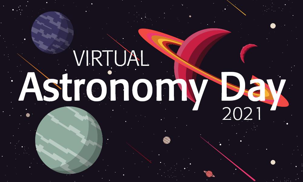 Virtual Astronomy Day 2021